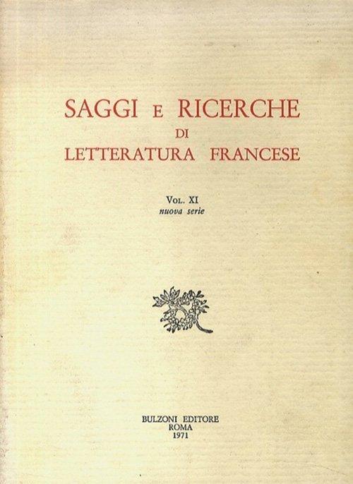 Saggi e ricerche di letteratura francese - Vol. XI